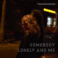 2raumwohnung - Somebody Lonely and Me Nacht / Somebody Lonely and Me Tag