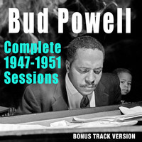 Bud Powell - Complete 1947-1951 Sessions (Bonus Track Version)