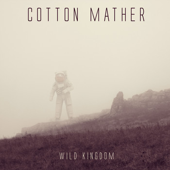 Cotton Mather - Wild Kingdom