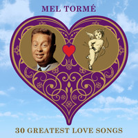 Mel Tormé - 30 Greatest Love Songs