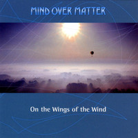 Mind Over Matter - On the Wings of the Wind