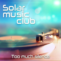 Solar Music Club - Too Much Silence (Ambient Chill Produced by Marc Hartman)