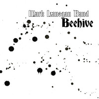 Mark Lanegan - Beehive