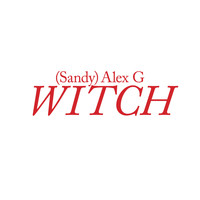 (Sandy) Alex G - Witch