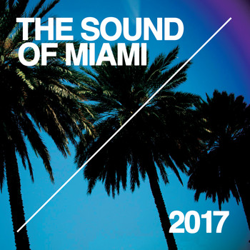 Various Artists - The Sound Of Miami 2017
