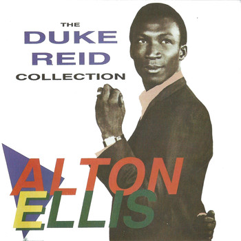 Alton Ellis - The Duke Reid Collection