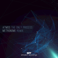 Atmos - The Only Process (Metronome Remix)