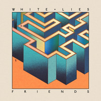 White Lies - Friends (Deluxe Version)