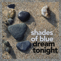 Shades Of Blue - Dream Tonight