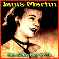 Janis Martin - One More Year to Go
