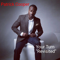 Patrick Cooper - Your Turn (Revisited)