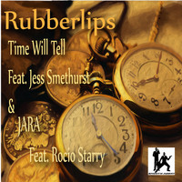 Rubberlips - Time Will Tell / Jara