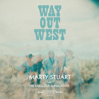 Marty Stuart And His Fabulous Superlatives - Way Out West