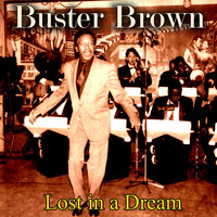 Buster Brown - Lost in a Dream