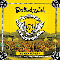 Fatboy Slim - Big Beach Bootique 5 (Explicit)