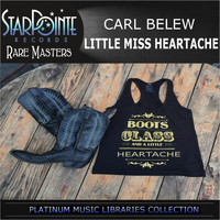 Carl Belew - Little Miss Heartache (Re-Mixed)