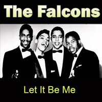 The Falcons - Let It Be Me