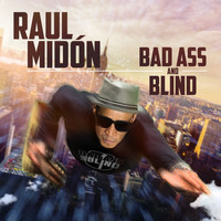 Raul Midón - Bad Ass and Blind (Explicit)
