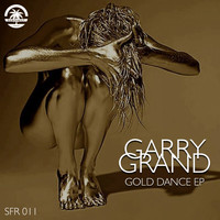 Garry Grand - Gold Dance EP