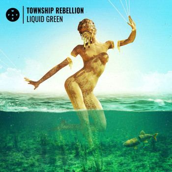 Township Rebellion - Liquid Green