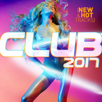 Various Artists - Club 2017 (New & Hot Tracks)