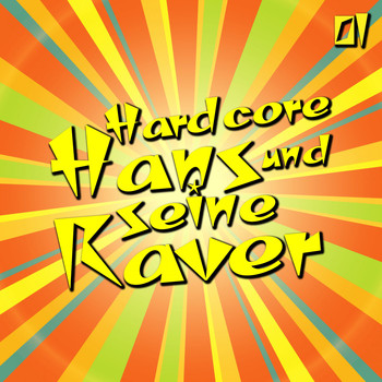 Various Artists - Hardcore Hans und seine Raver, Vol. 1
