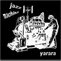 Yarara - Jazz Machina