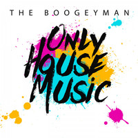 The Boogeyman - Only House Music