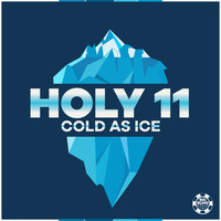 Holy 11 - Cold as Ice