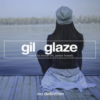 Gil Glaze feat. Jared Hiwat - I Need to Know