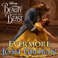 "Josh Groban - Evermore (From ""Beauty and the Beast"")"