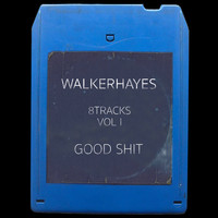 Walker Hayes - 8Tracks, Vol. 1: Good Shit