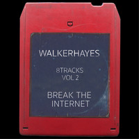 Walker Hayes - 8Tracks, Vol. 2: Break the Internet