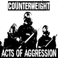 Counterweight - Acts of Aggression