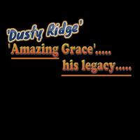 Dusty Ridge - Amazing Grace (His Legacy)