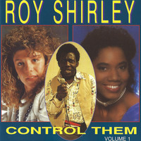 Roy Shirley - Control Them, Vol. 1