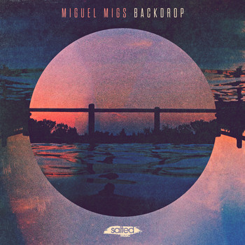 Miguel Migs - Backdrop