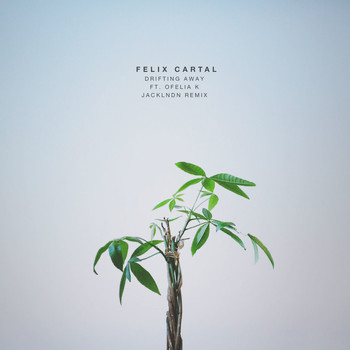 Felix Cartal feat. Ofelia K - Drifting Away (JackLNDN Remix)