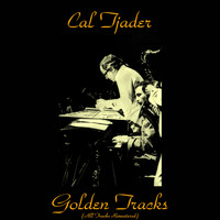 Cal Tjader - Cal Tjader Golden Tracks (All Tracks Remastered)
