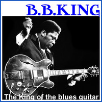 B.B. King - B. B. King - The King of the blues guitar [Remastered]
