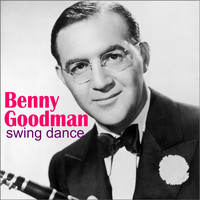 Benny Goodman & His Orchestra - Swing Dance [Remastered]