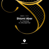 Shlomi Aber - Coconuts / Who Said That