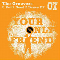 The Groovers - U Don 't Have 2 Dance