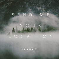 Franco - Send Me Your Location