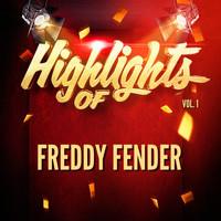Freddy Fender - Highlights of Freddy Fender, Vol. 1
