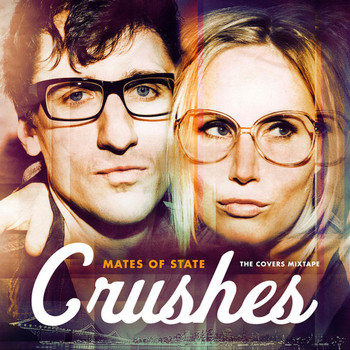 Mates of State - Crushes (The Covers Mixtape)