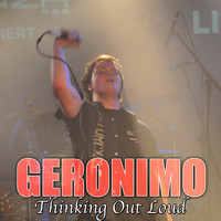GERONIMO - Thinking out Loud