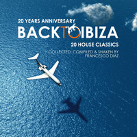 Francesco Diaz - 20 Years Anniversary, Back To Ibiza (Compiled & Shaken by Francesco Diaz)