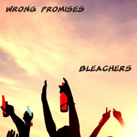 Bleachers - Wrong Promises