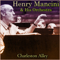 Henry Mancini & His Orchestra - Charleston Alley